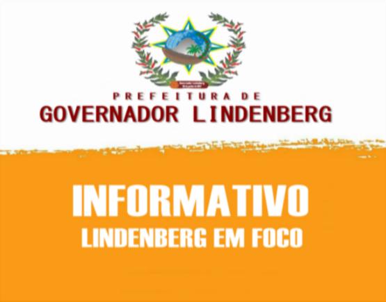 1º Edição Informativo Lindenberg em Foco
