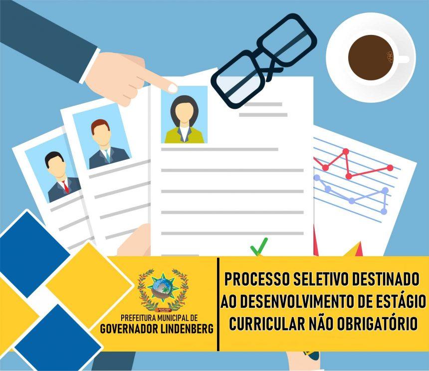 ABERTURA DE PROCESSO SELETIVO DESTINADO AO DESENVOLVIMENTO DE ESTÁGIO CURRICULAR NÃO OBRIGATÓRIO NO MUNICÍPIO DE GOVERNADOR LINDENBERG.