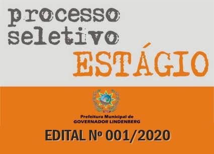 ABERTURA DE PROCESSO SELETIVO DESTINADO AO DESENVOLVIMENTO DE ESTÁGIO CURRICULAR NÃO OBRIGATÓRIO NO MUNICÍPIO DE GOVERNADOR LINDENBERG – EDITAL 001/2020.