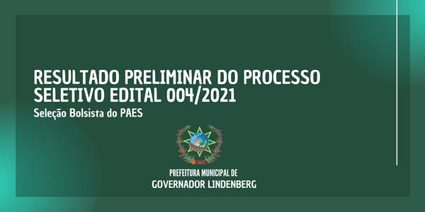 RESULTADO PRELIMINAR DO PROCESSO SELETIVO EDITAL 004/2021
